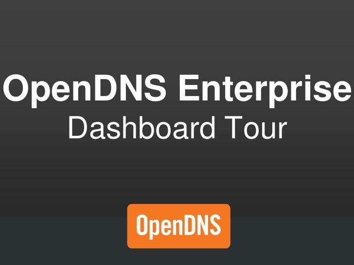OpenDNS Enterprise Dashboard Tour