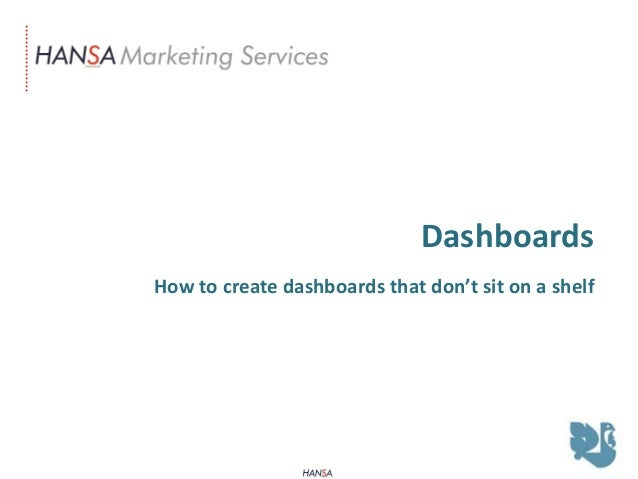 DashboardsHow to create dashboards that don't sit on a shelf