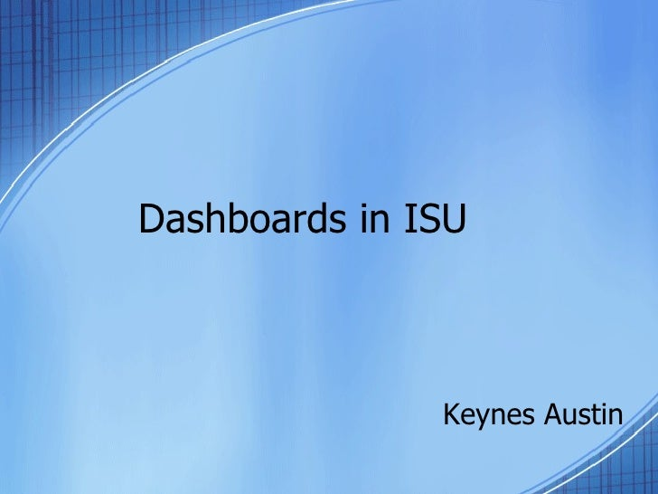 Dashboards in ISU Keynes Austin