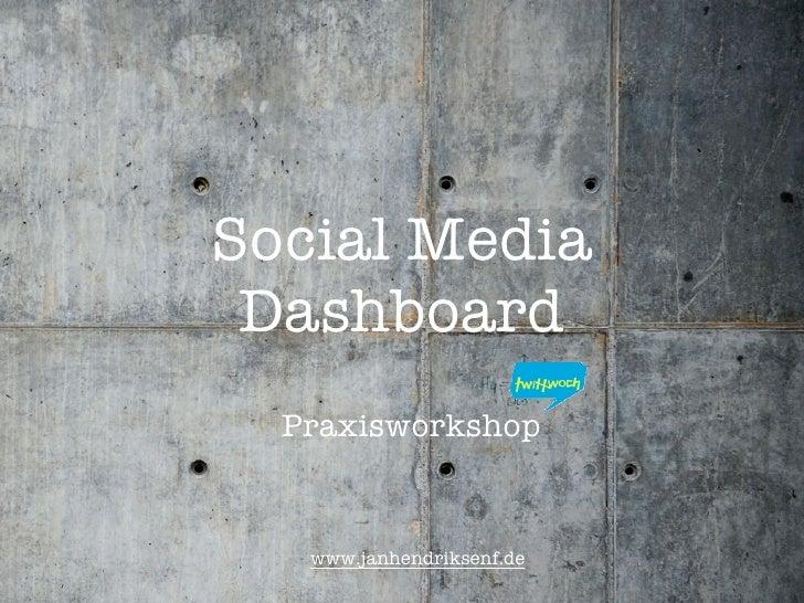 Social Media  Dashboard   Praxisworkshop      www.janhendriksenf.de