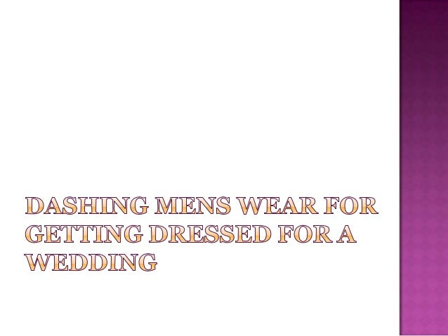 Men also like to dress up smartly for different functions and events like wedding but unlike women they have limited optio...