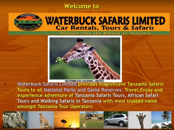 <ul><li>Waterbuck Safaris Limited   provides magnificent Tanzania Safaris Tours to all  National Parks and Game Reserves ....