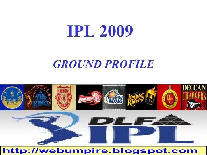 IPL 2009 GROUND PROFILE