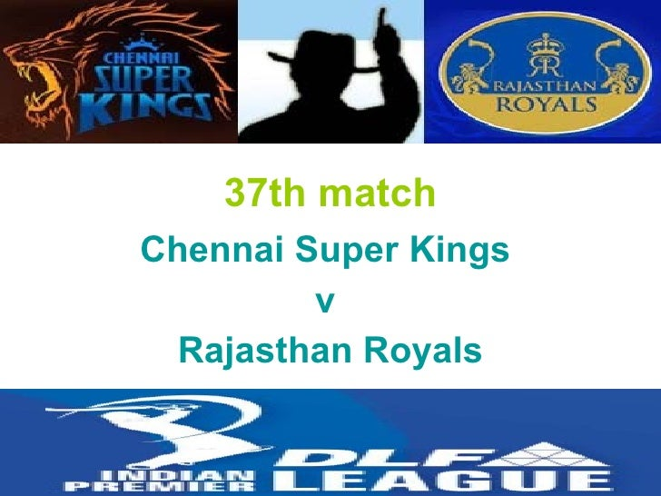 37th match Chennai Super Kings  v  Rajasthan Royals
