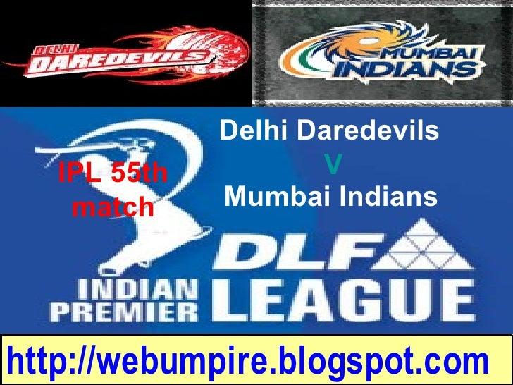 IPL Match No 55: Delhi vs Mumbai