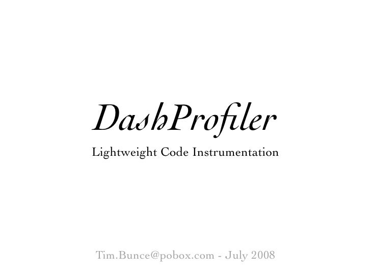 DashProfiler Lightweight Code Instrumentation     Tim.Bunce@pobox.com - July 2008