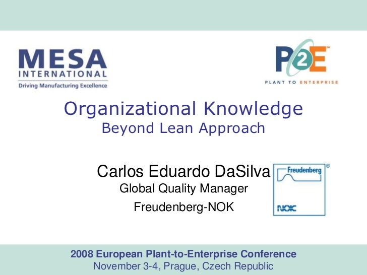 Organizational Knowledge                     Beyond Lean Approach                    Carlos Eduardo DaSilva               ...