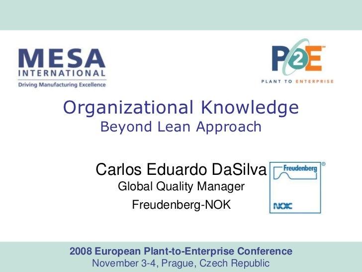 Organizational Knowledge - Beyond Lean Approach