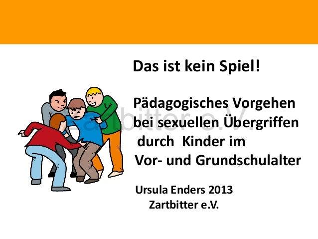 Phänomene traumatischen Erlebnissen  Das ist kein Spiel! Pädagogisches Vorgehen bei sexuellen Übergriffen durch Kinder im ...