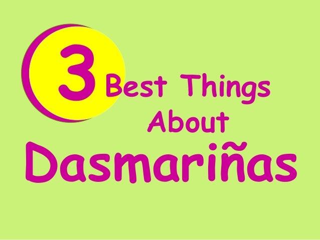 3  Best Things About  Dasmariñas