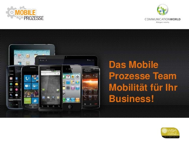 Das Mobile Prozesse Team Mobilität für Ihr Business!