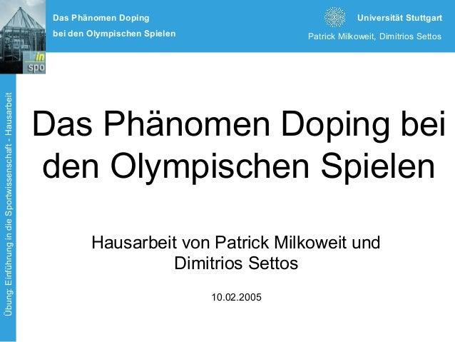 Universität Stuttgart Patrick Milkoweit, Dimitrios Settos Übung:EinführungindieSportwissenschaft-Hausarbeit Das Phänomen D...