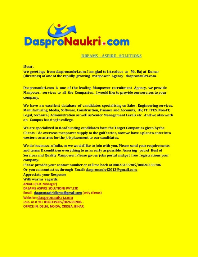 DREAMS – ASPIRE - SOLUTIONSDear,we greetings from daspronaukri.com. I am glad to introduce as Mr. Raj at Kumar(directors) ...