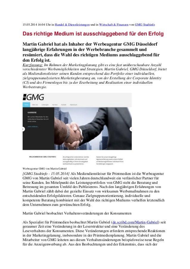 15.05.2014 16:04 Uhr in Handel & Dienstleistungen und in Wirtschaft & Finanzen von GMG Stadtinfo Das richtige Medium ist a...
