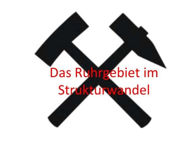Das Ruhrgebiet im Strukturwandel