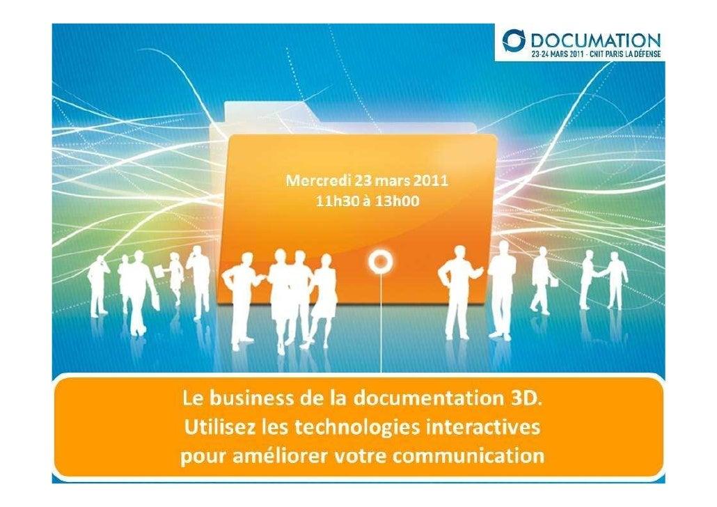 DASSAULT - Le business de la documentation 3D. Utilisez les technologies interactives pour améliorer votre communication