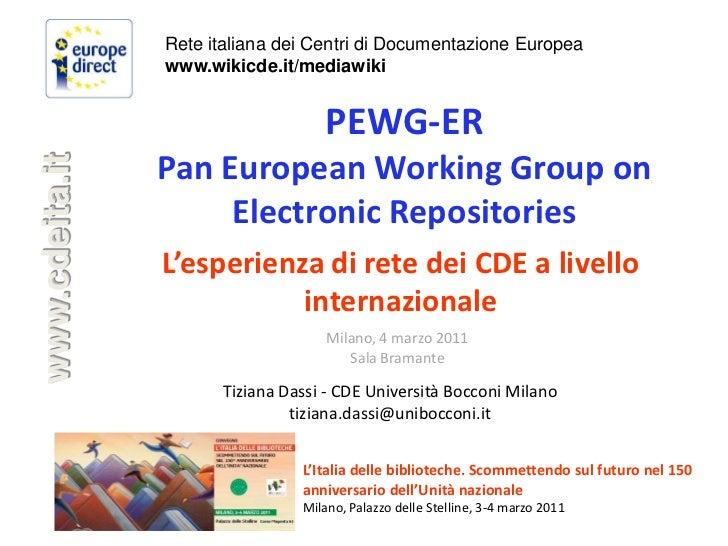 PEWG-ER Pan European Working Group on Electronic Repositories. L'esperienza di rete dei CDE a livello internazionale