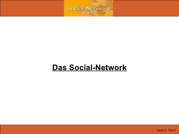Kapitel 4,  Seite 3   Das Social-Network
