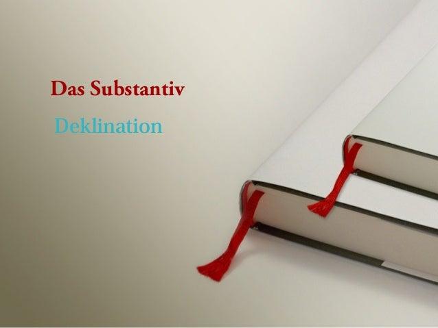 Deklination Das Substantiv