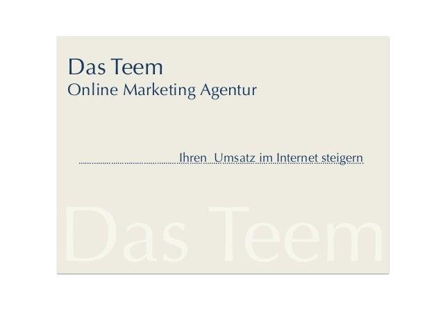 Das Teem  Online Marketing Agentur  ::::::   Ihren Umsatz im Internet steigern                 ………………………...