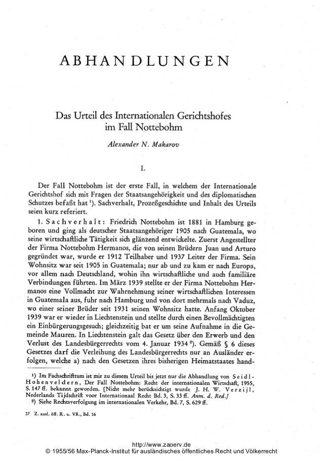 ABHANDLUNGEN  Das Urteil des Internationalen Gerichtshofes  im Fall Nottebohm  Alexander N. Makarov  I.  Der Fall Notteboh...
