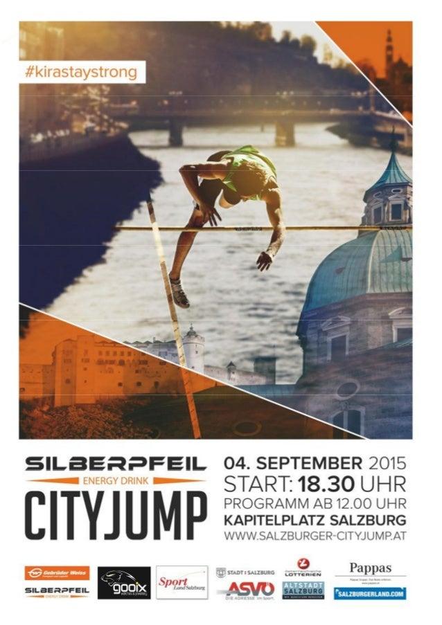 Das war der Silberpfeil Cityjump 2015 Cityjump in Zahlen Datum: 4. September 2015 Ort: Kapitelplatz Salzburg Zuschauer: 4....