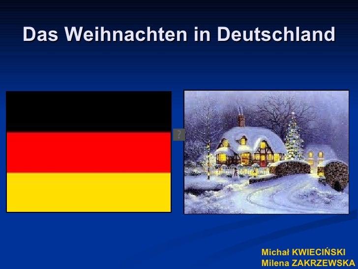 Das Weihnachten in Deutschland Michał KWIECIŃSKI  Milena ZAKRZEWSKA