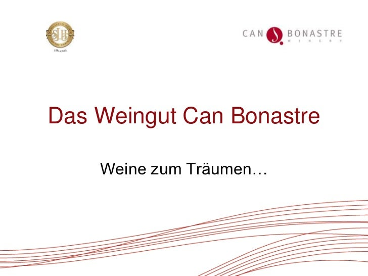 Das Weingut Can Bonastre    Weine zum Träumen…