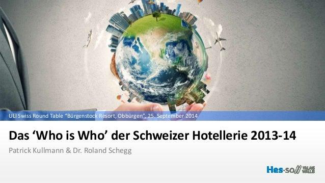 """ULI Swiss Round Table """"Bürgenstock Resort, Obbürgen"""", 25. September 2014  Das 'Who is Who' der Schweizer Hotellerie 2013-1..."""