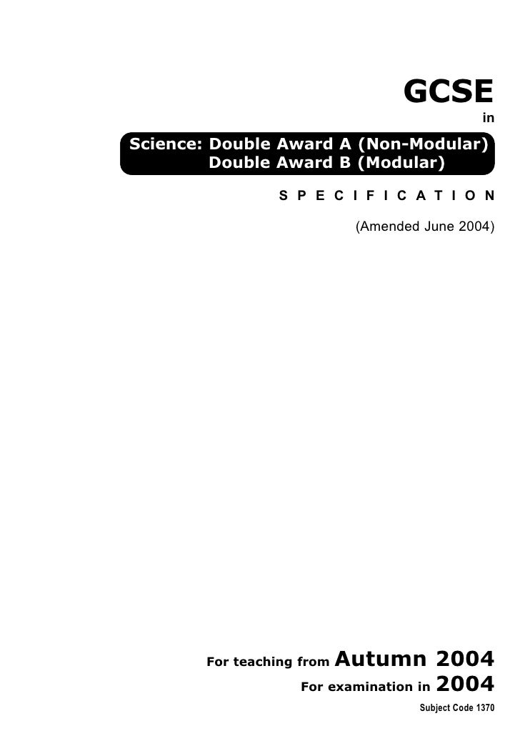 GCSE                                                  in Science: Double Award A (Non-Modular)          Double Award B (Mo...