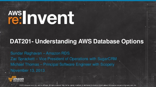 Understanding AWS Database Options (DAT201) | AWS re:Invent 2013