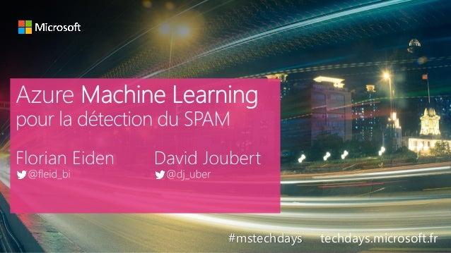 tech.days 2015#mstechdaysAzure Machine Learning #mstechdays techdays.microsoft.fr