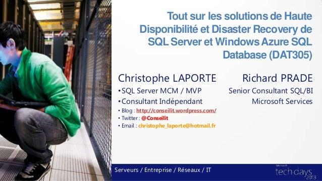 Tout sur les solutions de Haute         Disponibilité et Disaster Recovery de          SQL Server et Windows Azure SQL    ...