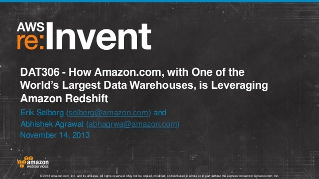 DAT306 - How Amazon.com, with One of the World's Largest Data Warehouses, is Leveraging Amazon Redshift Erik Selberg (selb...