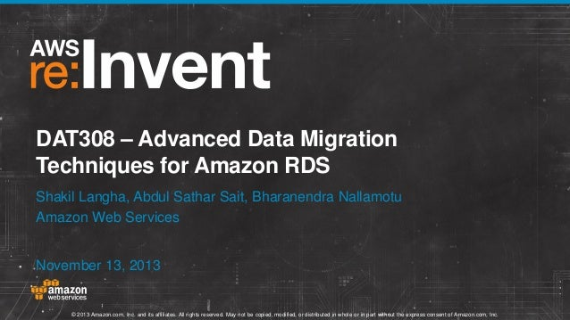Advanced Data Migration Techniques for Amazon RDS (DAT308) | AWS re:Invent 2013