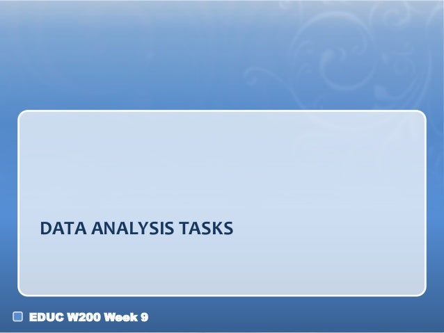 DATA ANALYSIS TASKS  EDUC W200 Week 9