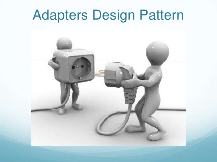 Adapters Design Pattern