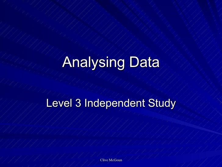 Analysing Data Level 3 Independent Study