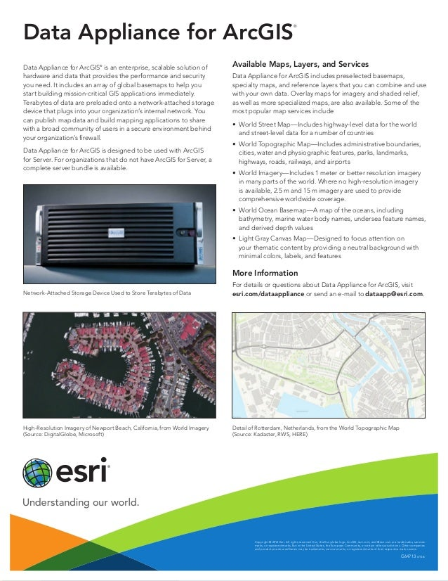 Data Appliance for ArcGIS ® Data Appliance for ArcGIS® is an enterprise, scalable solution of hardware and data that provi...