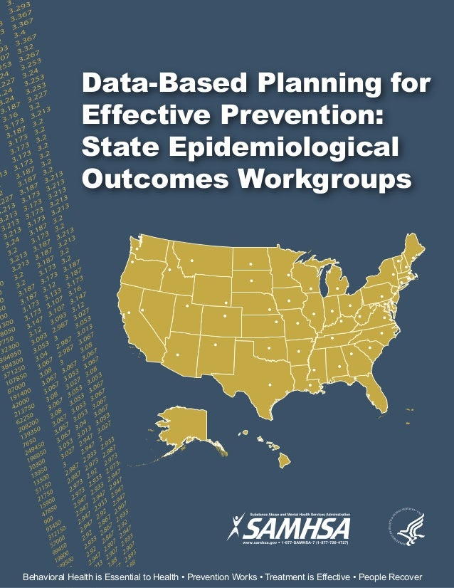 Data-Based Planning for Effective Prevention: State Epidemiological Outcomes Workgroups Behavioral Health is Essential to ...