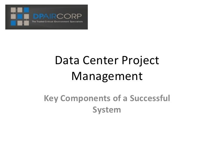 Data Center Project Management Key Components of a Successful System