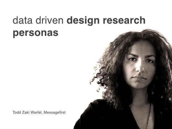data driven design research personas     Todd Zaki Warfel, Messagefirst