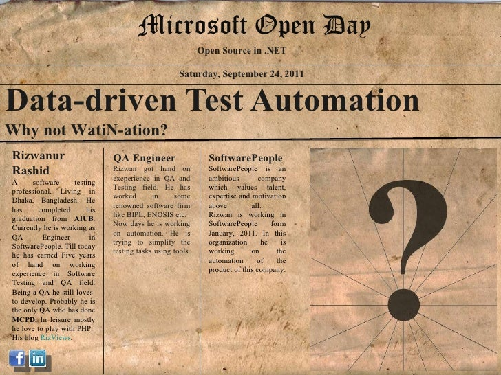 Data-driven Test Automation Saturday, September 24, 2011 Open Source in .NET Microsoft Open Day Why not WatiN-ation? Rizwa...