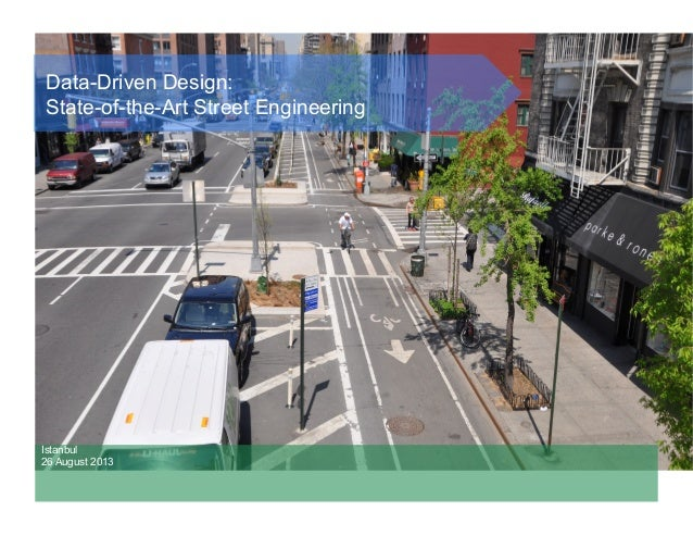 Data-Driven Design: State-of-the-Art Street Engineering Istanbul 26 August 2013