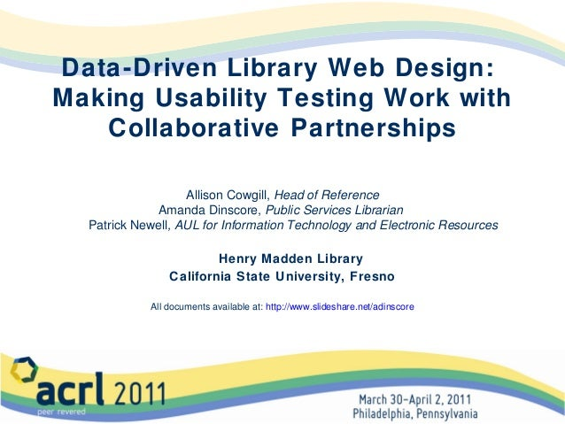 Data-Driven Library Web Design: Making Usability Testing Work with Collaborative Partnerships Allison Cowgill, Head of Ref...