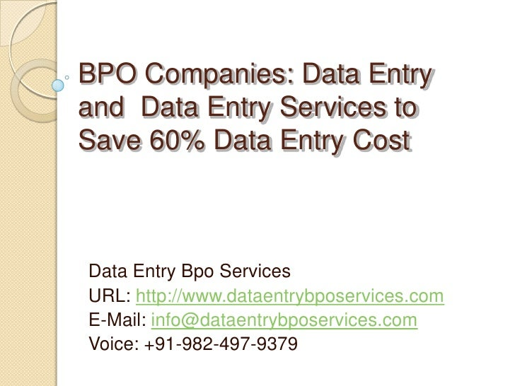 BPO Companies: Data Entry and  Data Entry Services to Save 60% Data Entry Cost<br />Data Entry Bpo Services<br />URL: http...