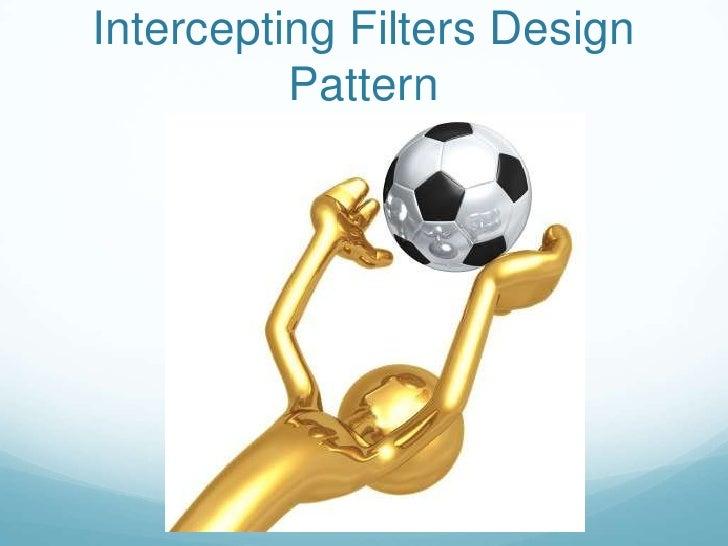 Intercepting Filters Design          Pattern