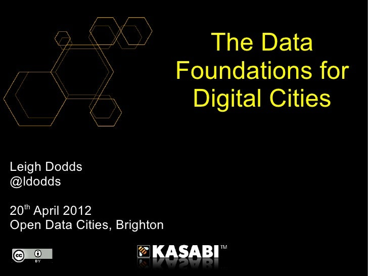 The Data                             Foundations for                              Digital CitiesLeigh Dodds@ldodds20th Apr...
