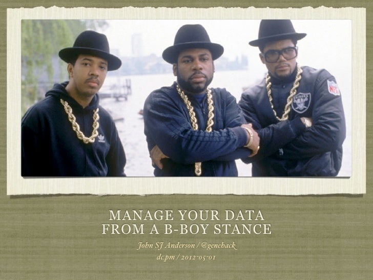 Manage Your Data In A B-Boy Stance