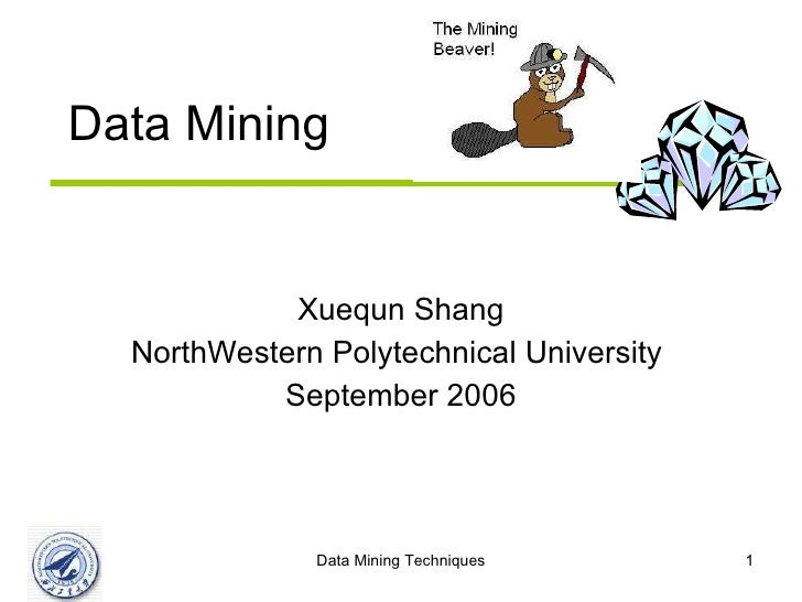 Data Mining Xuequn Shang NorthWestern Polytechnical University